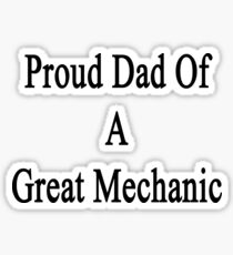 Proud Dad Of A Great Mechanic  Sticker