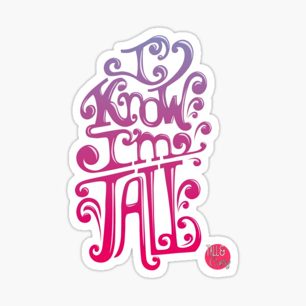 Tall N Curly - I know I'm tall / Berries Sticker