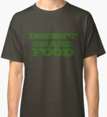 Joey Doesn't Share FOOD!!1 (green) Classic T-Shirt