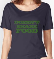 Joey Doesn't Share FOOD!!1 (green) Women's Relaxed Fit T-Shirt