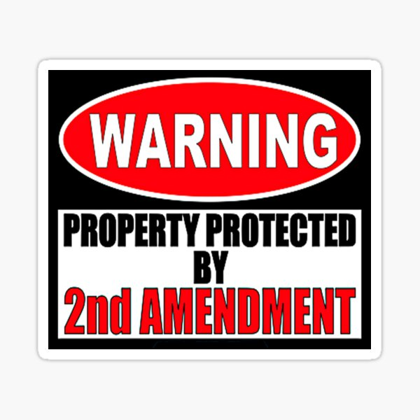 Warning Protected by the Second Amendment Shirts Stickers Cases  Sticker
