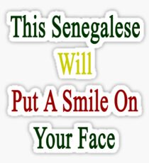 This Senegalese Will Put A Smile On Your Face  Sticker