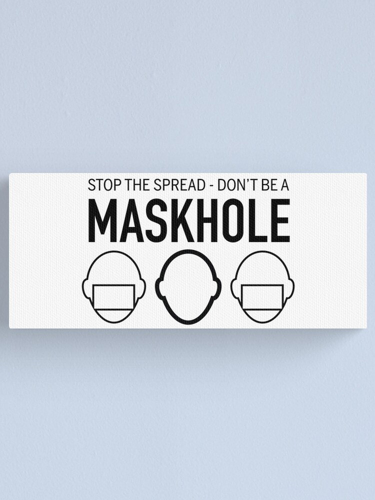 Alternate view of Don't be a Maskhole Canvas Print