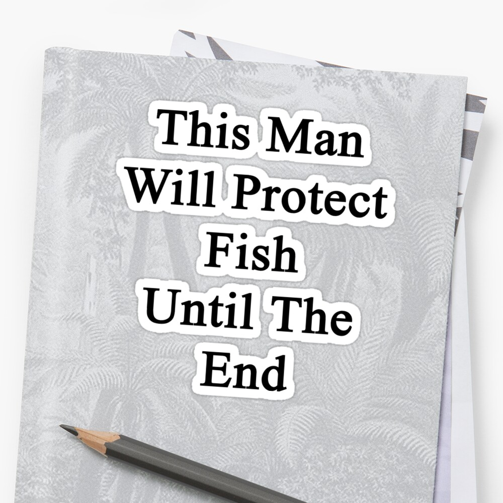 This Man Will Protect Fish Until The End  by supernova23