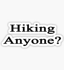 Hiking Anyone? Sticker