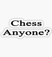 Chess Anyone?  Sticker