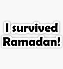 I Survived Ramadan! Sticker