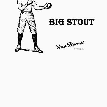 Big Stout Two Barrel Brewing Co. by twobarrelbrew