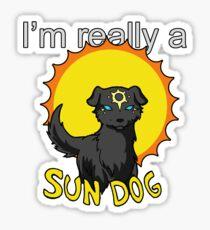 I'm really a Sun Dog Sticker