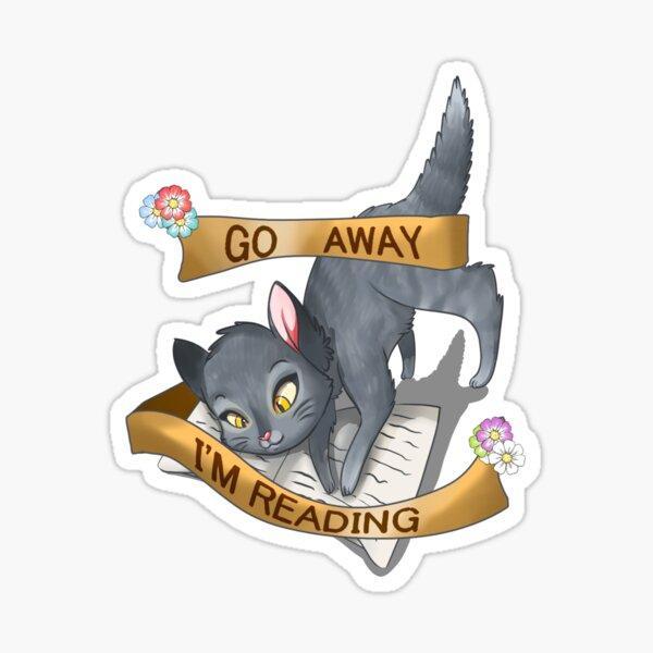 Go Away - I'm Reading Sticker