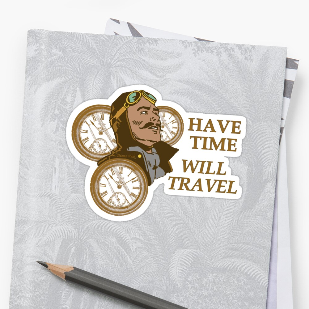 Time Travelers' Motto Sticker by Diana Vick