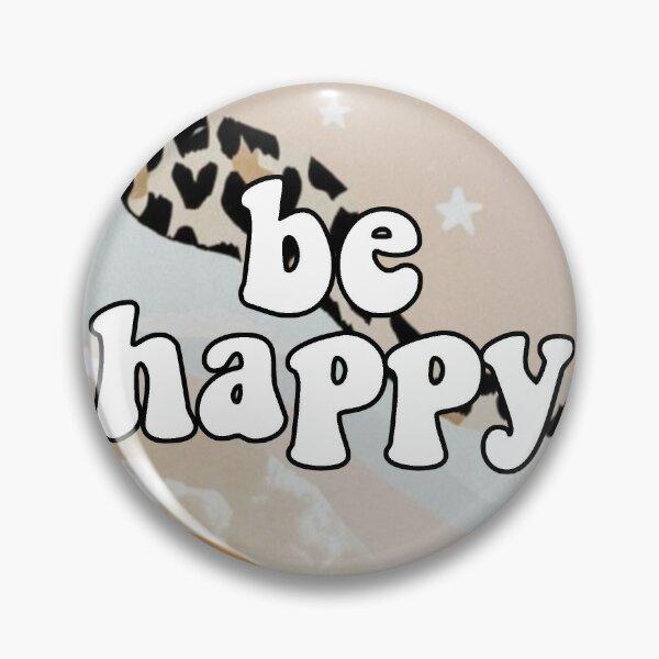 Be Happy VSCO Pin