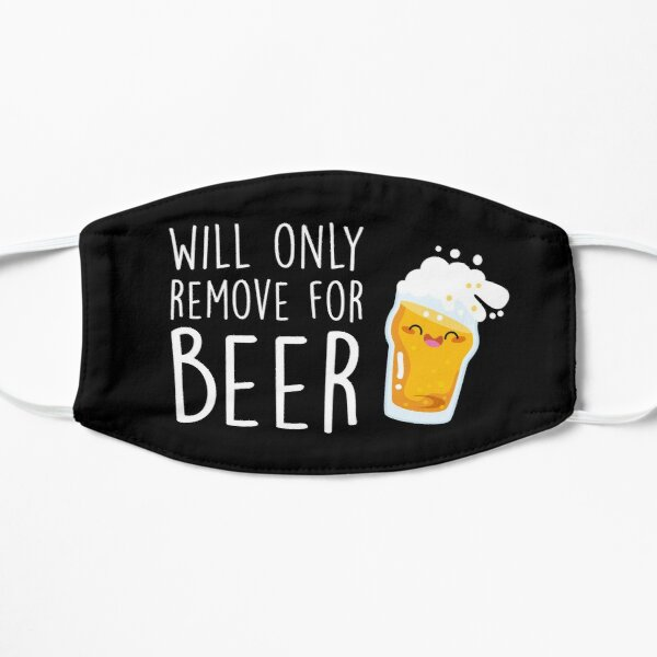 Will Only Remove For Beer : Sarcastic, Funny , Social Distancing, Quarantine, Wine Lover  Mask