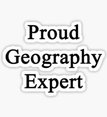Proud Geography Expert  Sticker