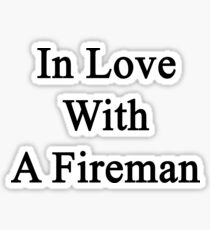 In Love With A Fireman  Sticker