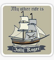 My other ride is the Jolly Roger sticker Sticker