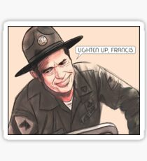 Lighten up, Francis. Sticker