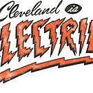 Cleveland is Electric by WeBleedOhio