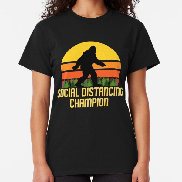 Social Distancing Champion Bigfoot Classic T-Shirt