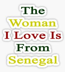 The Woman I Love Is From Senegal  Sticker
