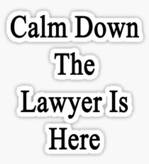 Calm Down The Lawyer Is Here  Sticker