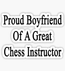 Proud Boyfriend Of A Great Chess Instructor  Sticker