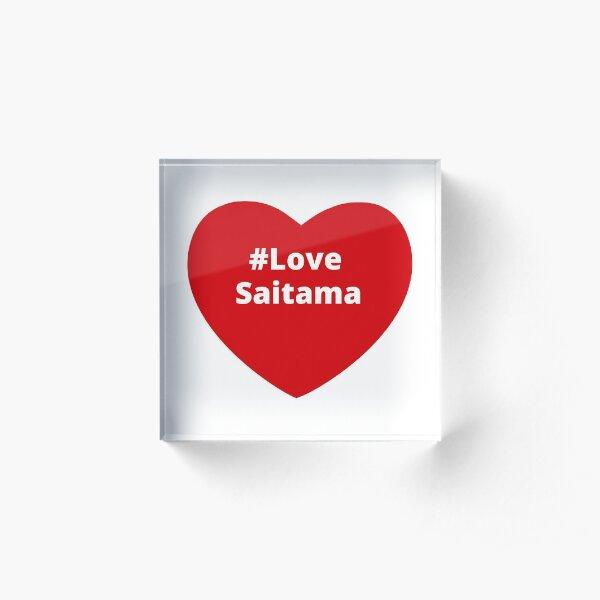 Love Saitama - Hashtag your Love Heart  Acrylic Block