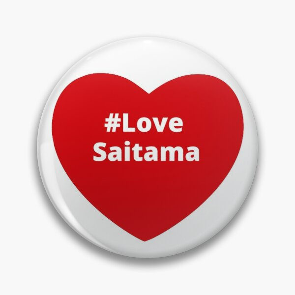 Love Saitama - Hashtag your Love Heart  Pin