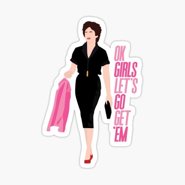 Ok girls let's go get 'em. Sticker