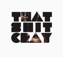 That ish Cray