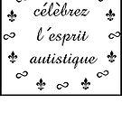 Célèbrez l'esprit autistique! - Stickers by sparrowrose