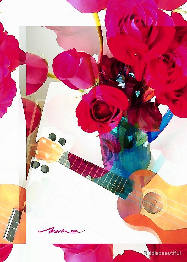 Riff on Roses and a Ukulele  by Boldisbeautiful