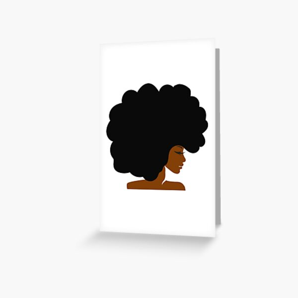 Big Curly Afro Natural Hair Black Woman Greeting Card