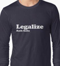 Legalize Bath Salts (White Text) Long Sleeve T-Shirt