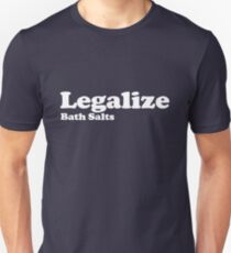 Legalize Bath Salts (White Text) Unisex T-Shirt