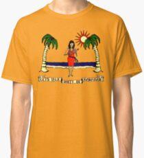Let's Talk Dirty In Hawaiian Classic T-Shirt
