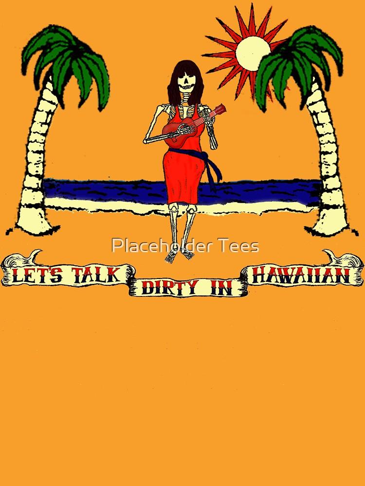 Let's Talk Dirty In Hawaiian by BartonKeyes