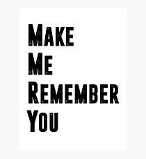 Remember. Photographic Print