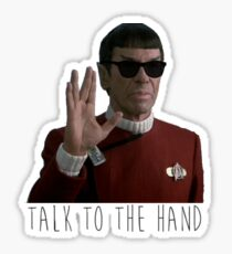 Talk to the Hand - Spock Sticker