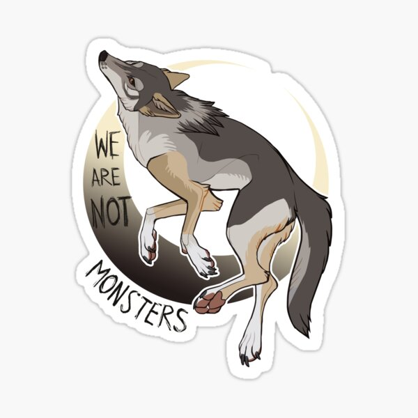 .:Wolf - We Are Not Monsters STICKER:. Sticker