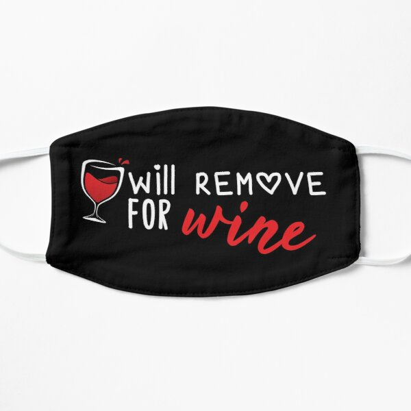 Will Remove For Wine Funny Saying Mask