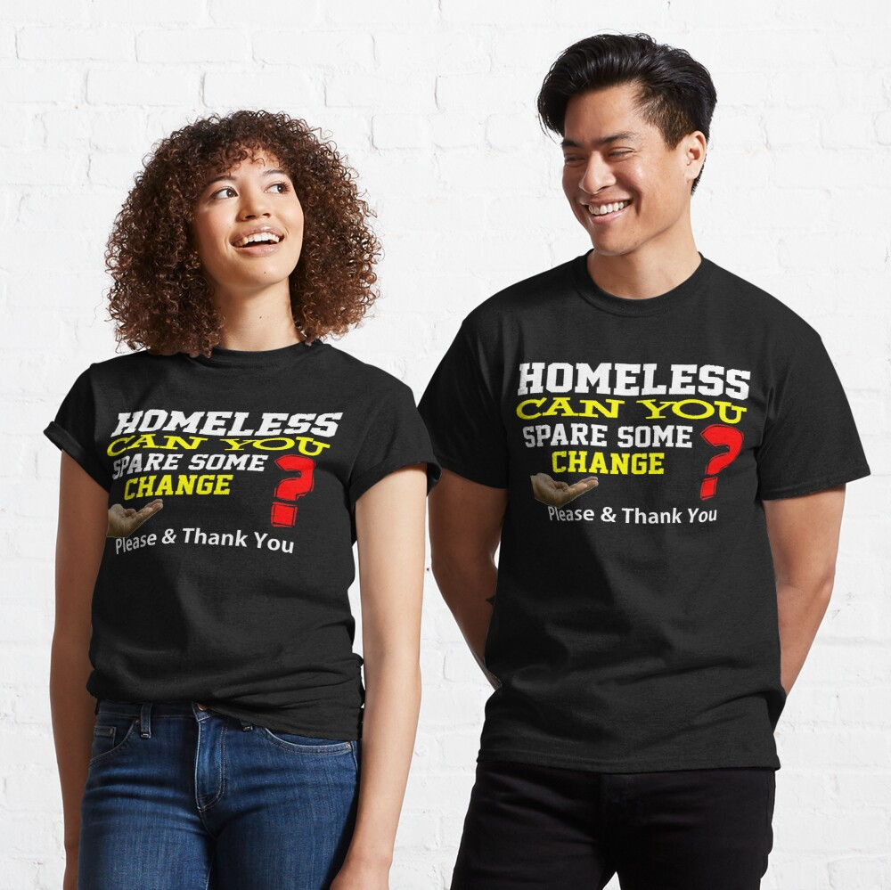 Homeless Design Classic T-Shirt