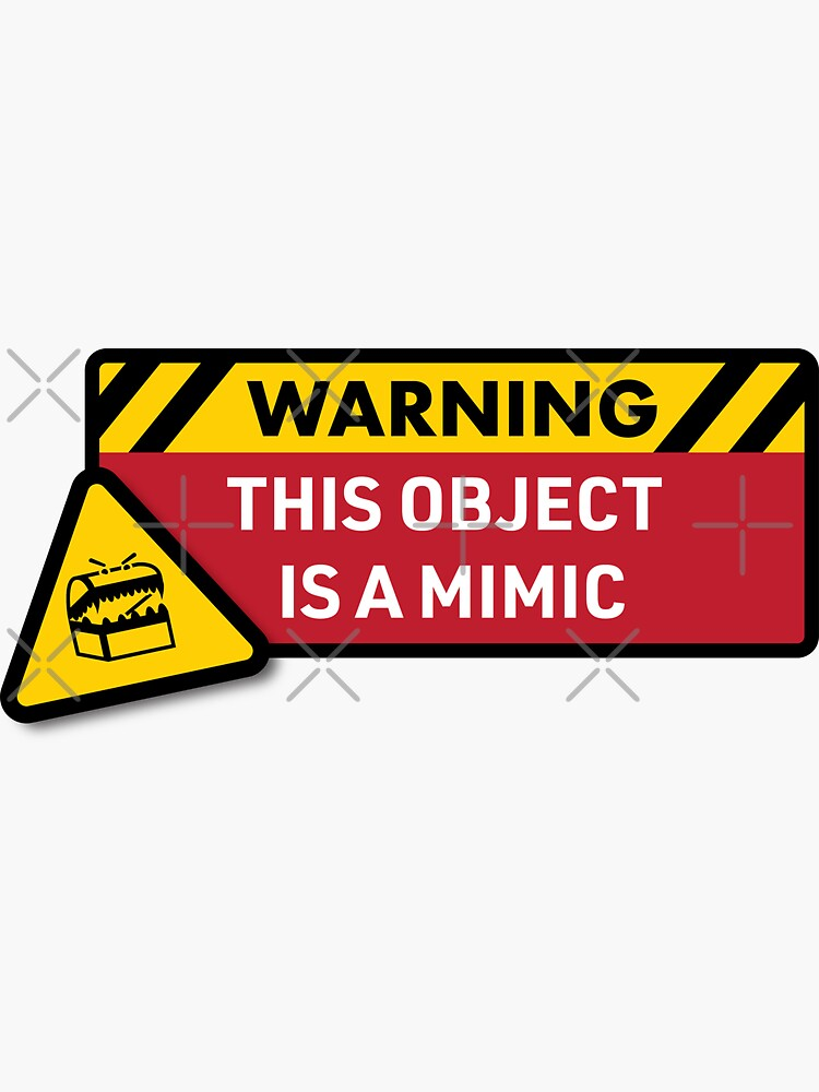 Warning: This Object is a Mimic (DnD) by brainthought