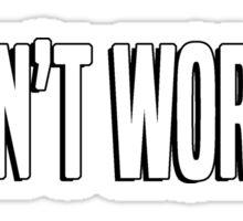 Don't Worry Sticker