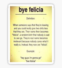 Bye Felicia Definition Sticker