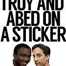«Troy y Abed en una etiqueta engomada» de politedemon