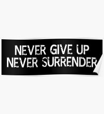 Never Give Up, Never Surrender Poster