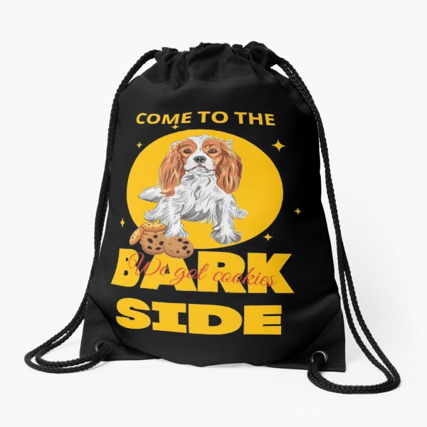 Come To The Bark Side We Got Cookies Cavalier King Charles Spaniel Drawstring Bag