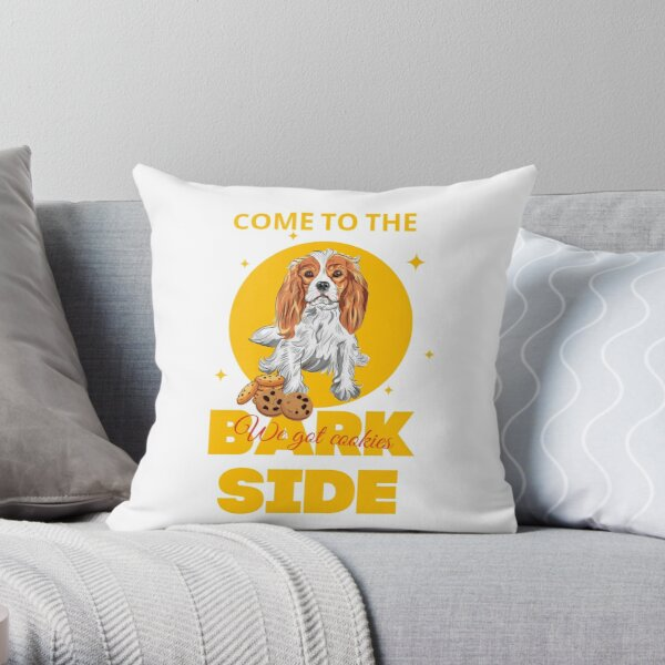Come To The Bark Side We Got Cookies Cavalier King Charles Spaniel Throw Pillow