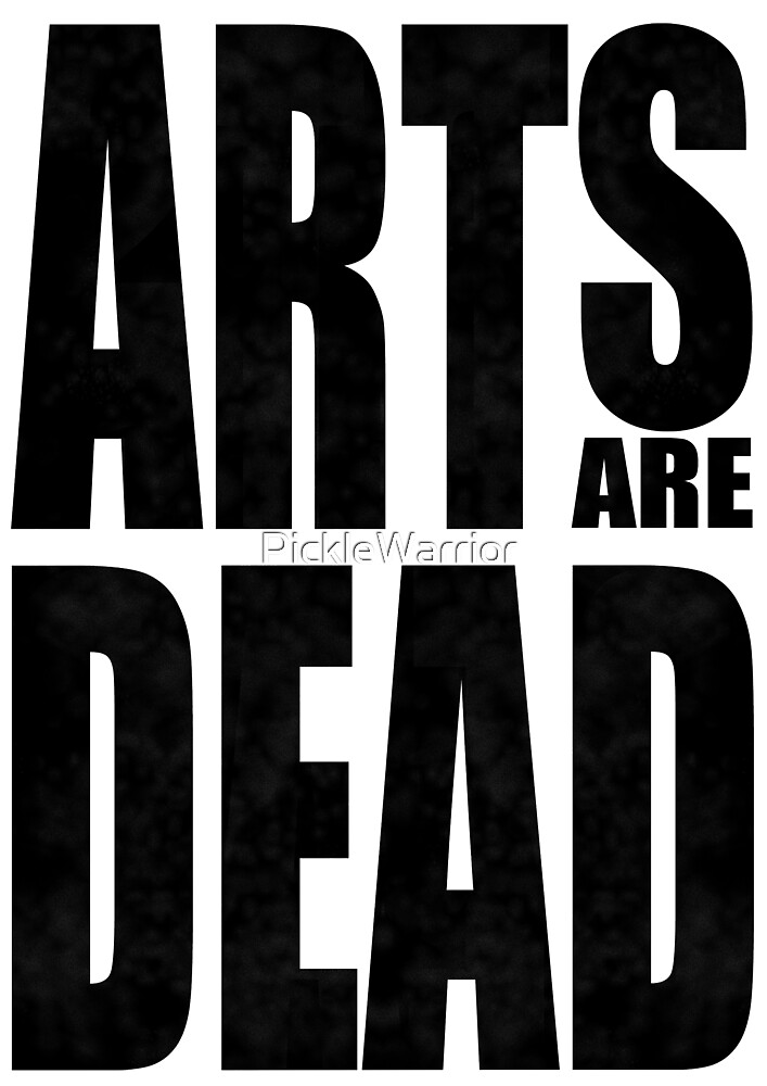 Arts dead by PickleWarrior